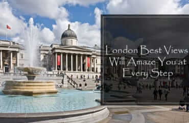London Best Views – Will Amaze You at Every Step