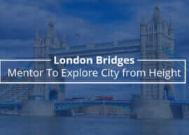 London Bridges – Mentor To Explore City from Height