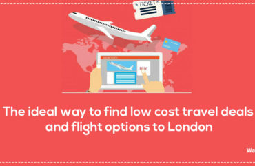 The Ideal Way To Find Low Cost Travel Deals And Flight Options To London