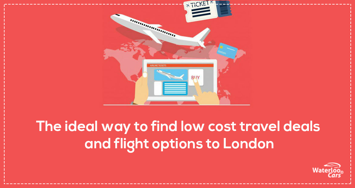 the-ideal-way-to-find-low-cost-travel-deals-and-flight-options-to-london