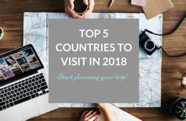 Top 5 Countries – You Would Love To Visit in 2018